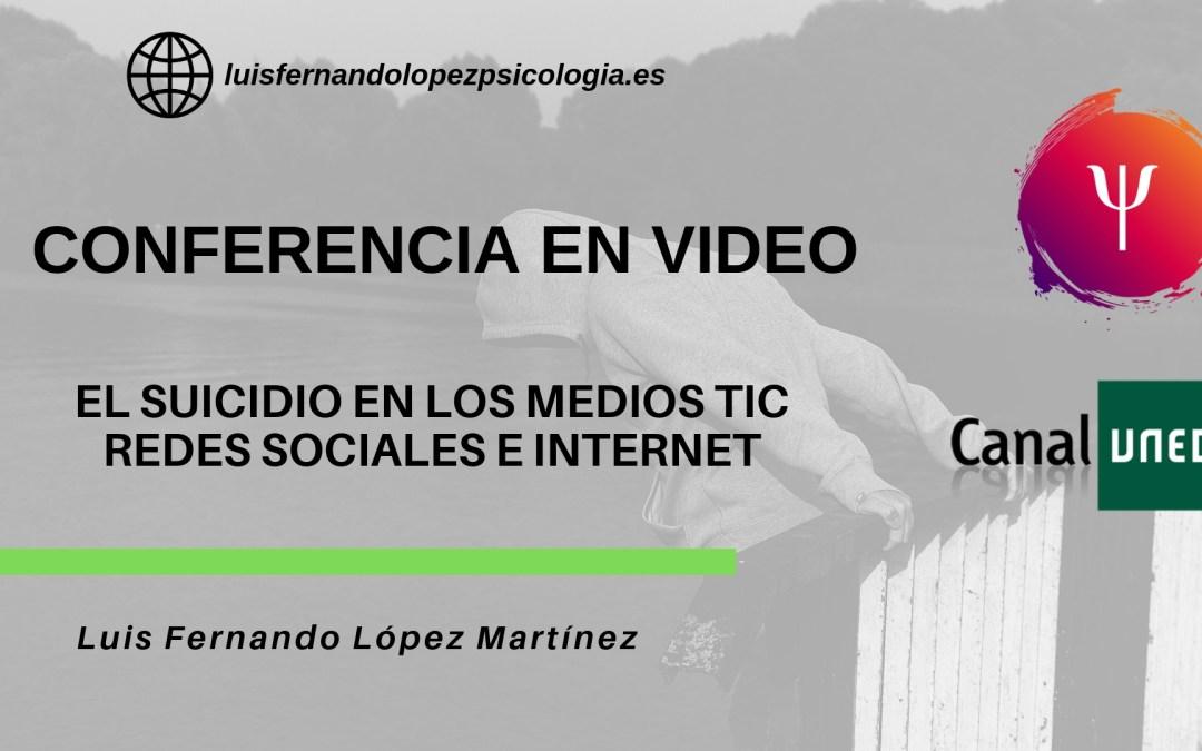 CONFERENCIA CANAL UNED. SUICIDIO, TIC, REDES SOCIALES E INTERNET