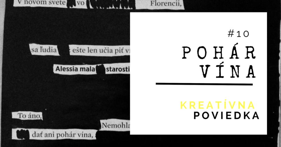 Kreatívna poviedka #10: Pohár vína_Lukáš Franko_umenie