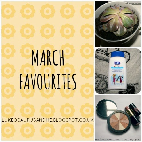 March Favourites from lukeosaurusandme.co.uk