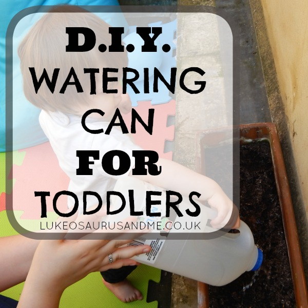 DIY Watering Can For Toddlers at lukeosaurusandme.co.uk