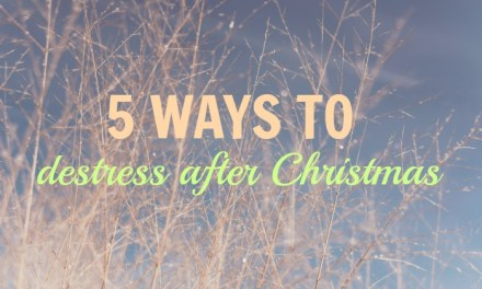 5 Ways To Destress After Christmas & New Year