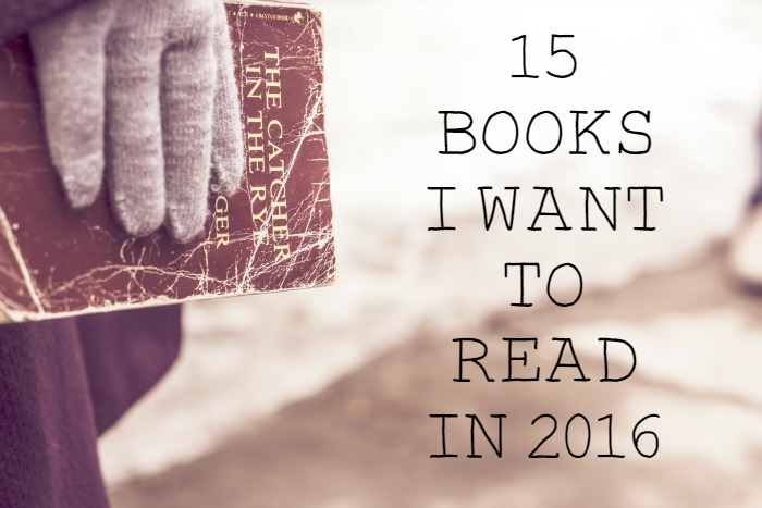 15 Books I Want To Read in 2016