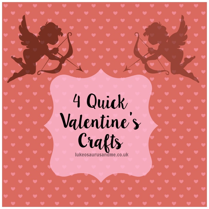 4 Quick Easy Valentine's Day Crafts https://lukeosaurusandme.co.uk @gloryiscalling