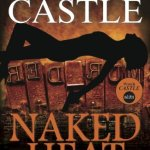 Naked Heat (Nikki Heat #2) Richard Castle review https://lukeosaurusandme.co.uk @gloryiscalling