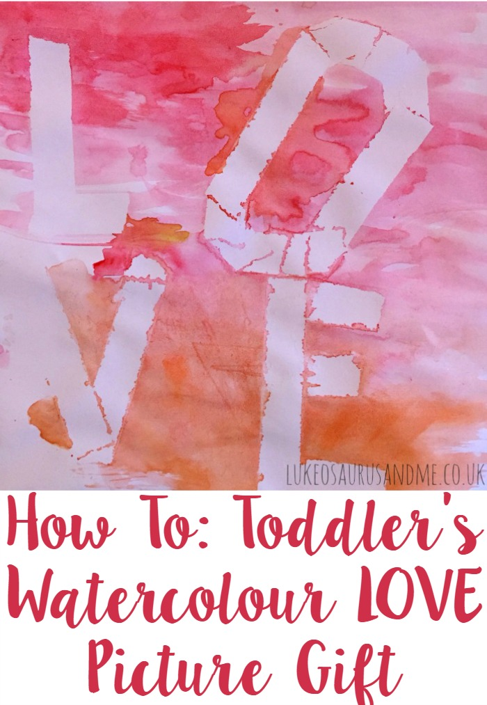 Toddler's Watercolour LOVE gift at https://lukeosaurusandme.co.uk @gloryiscalling