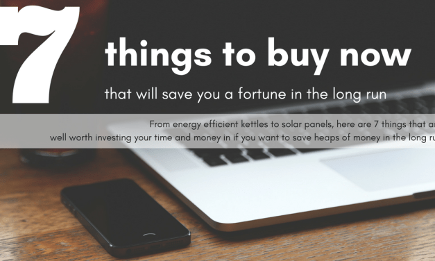Money: 7 Things To Buy Now That Will Save You Money Later