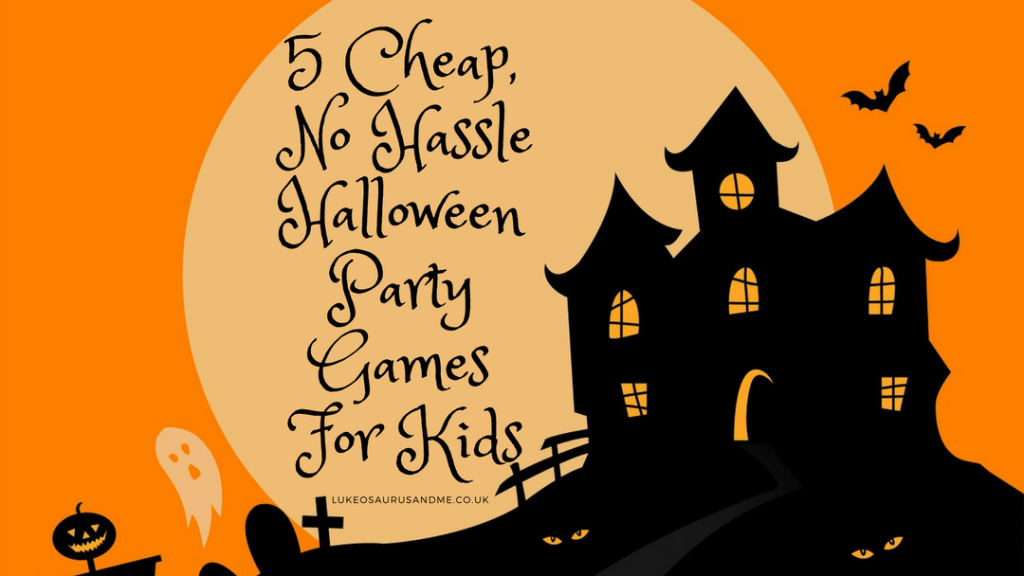 5 Cheap, No Hassle Halloween Party Games For Kids at http://lukeosaurusandme.co.uk