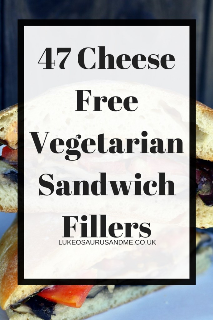 47 Cheese Free Vegetarian Sandwich Fillers at https://lukeosaurusandme.co.uk