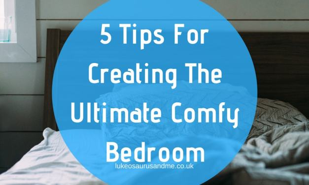 5 Tips For Creating The Ultimate Comfy Bedroom