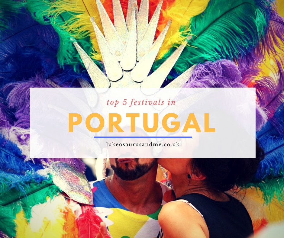 Top 5 festivals in Portugal, travel guide for couples and families at https://lukeosaurusandme.co.uk