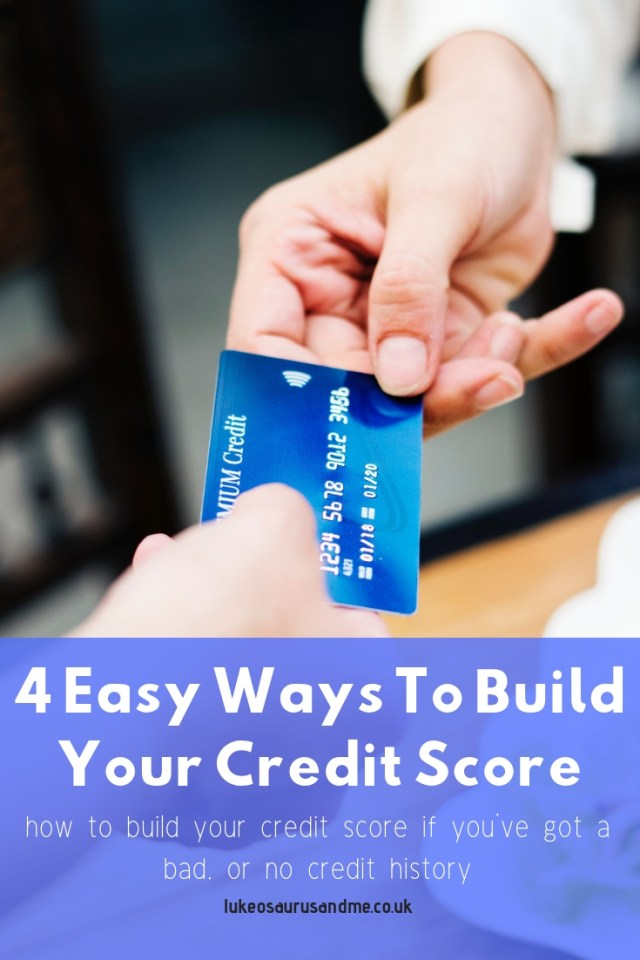 4 easy ways to build your credit score at https://lukeosaurusandme.co.uk