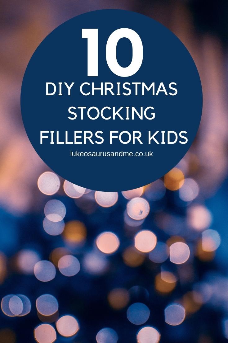 10 DIY Christmas Stocking Fillers For Kids at https://lukeosaurusandme.co.uk