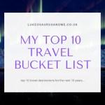 Top 10 travel bucket list destinations from https://lukeosaurusandme.co.uk