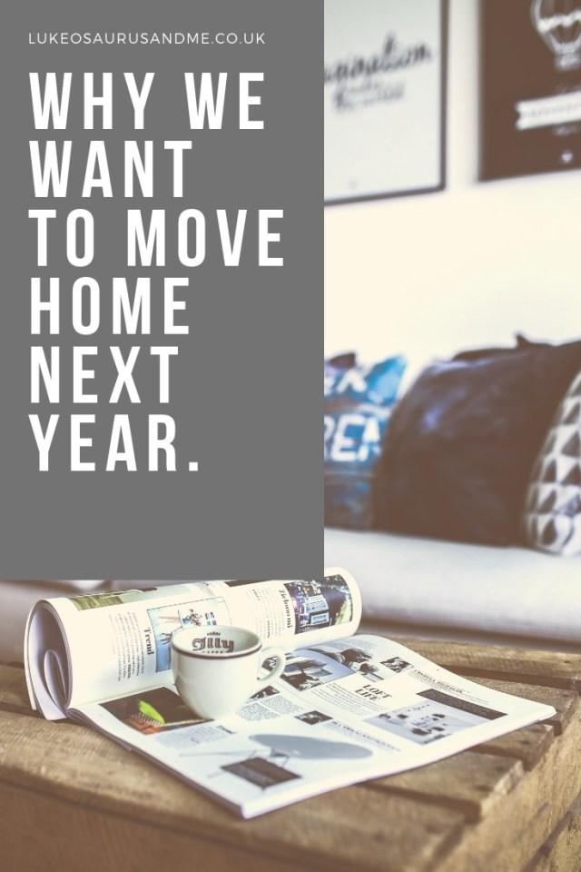 Why we want to move home next year at https://lukeosaurusandme.co.uk