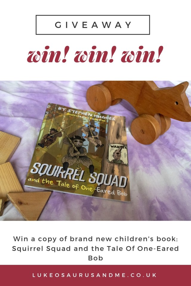 Win a paperback copy of brand new children's book - Squirrel Squad and the Tale Of One-Eared Bob - at https://lukeosaurusandme.co.uk