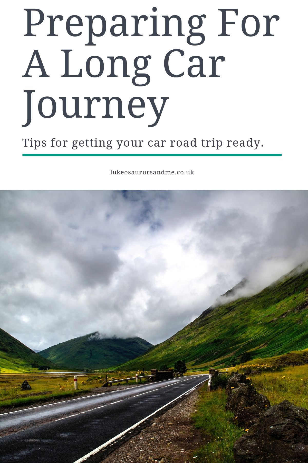 """Dark grey tarmac road cutting through a leafy green mountain pass with clouds covering the peaks. Blog title says, """"Preparing for a long car journey - tips for getting your car road trip ready."""""""