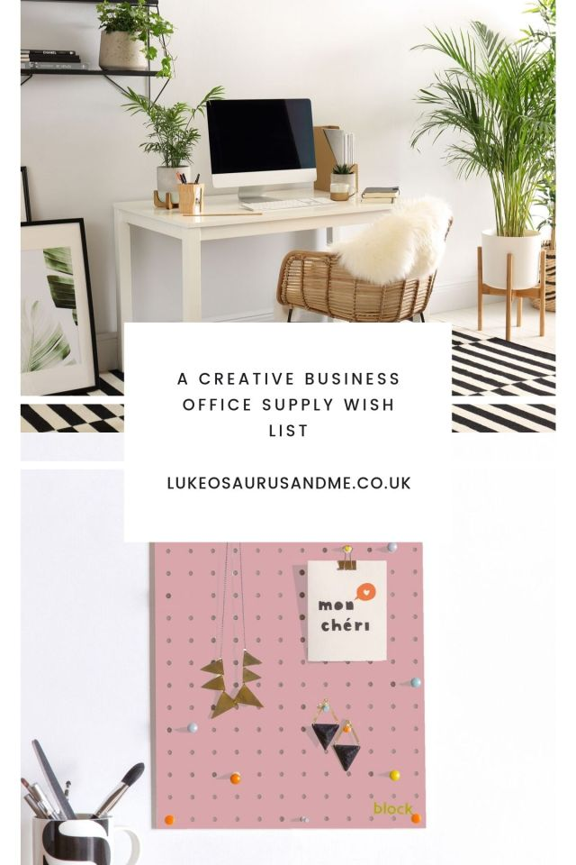 a pinterest image showing a modern white desk at the top on a pink peg board on the bottom. A text box in the middle reads A Creative Business Office Supply Wish List - lukeosaurusandme.co.uk