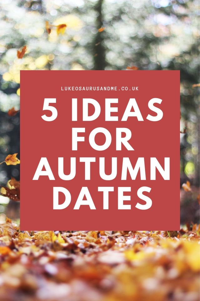 Blurred image of autumn trees with the text 5 Ideas For Autumn Dates