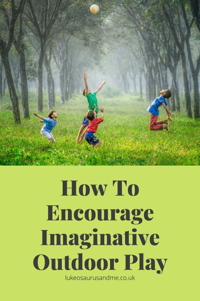 """4 boys jumping around catching a football in the woods. Dark grey text underneath reads """"How To Encourage Imaginative Outdoor Play"""" on an olive green background."""
