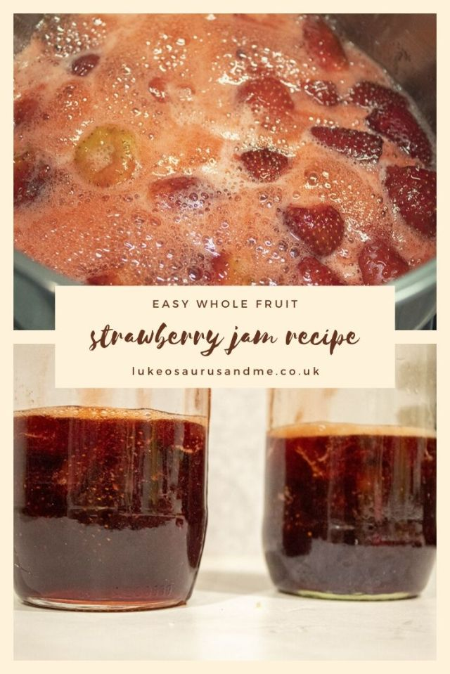 "Top image of strawberries and sugar boiling in a pan and bottom image of homemade strawberry jam in jam jars. Text in the middle says ""easy whole fruit strawberry jam recipe"""