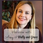 Interview #5: Amy from Wally and Grace