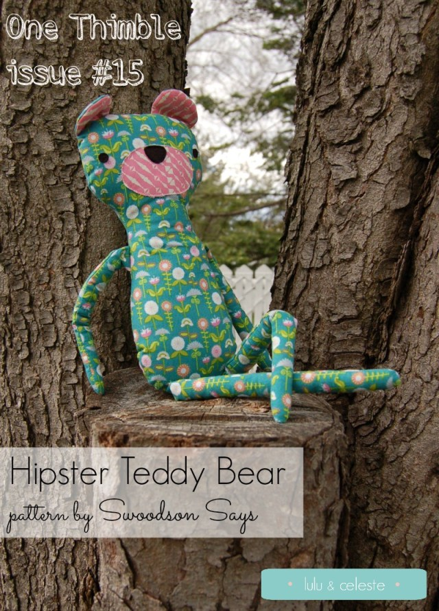 The Hipster bear is a beginner friendly sewing pattern designed by Swoodson Says and available in Issue 15 of One Thimble magazine.