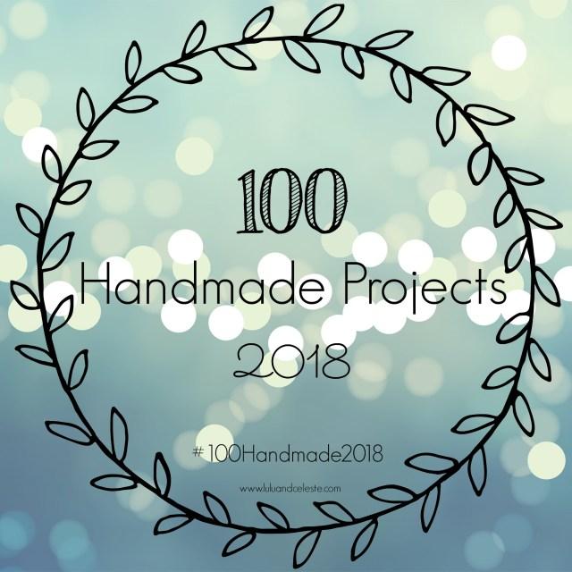 100 Handmade Projects 2018 #100Handmade2018