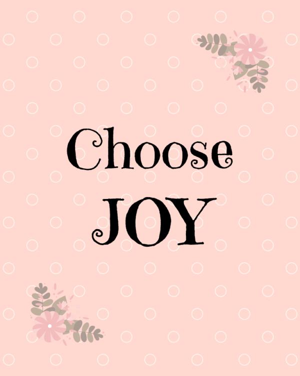 Choose Joy printable quote