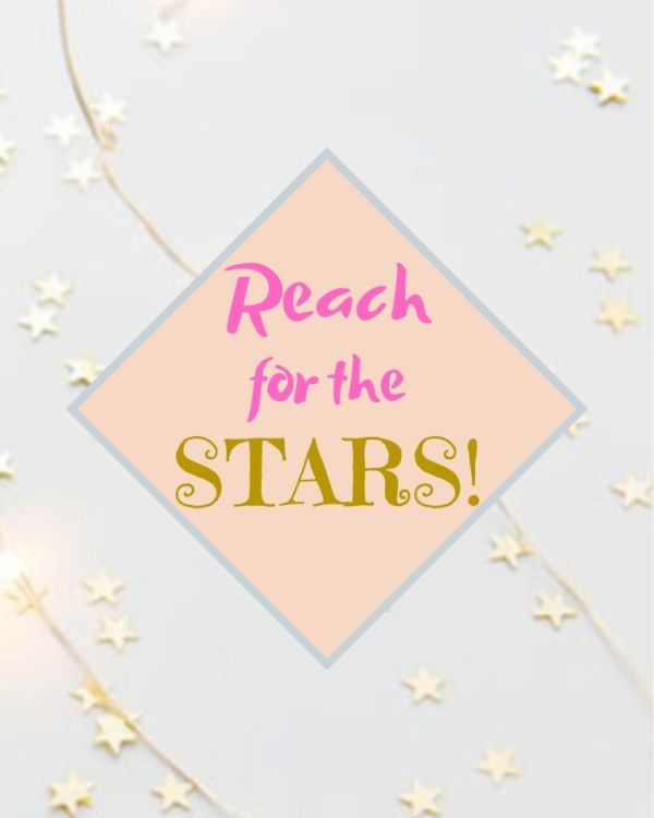 Reach for the Stars!