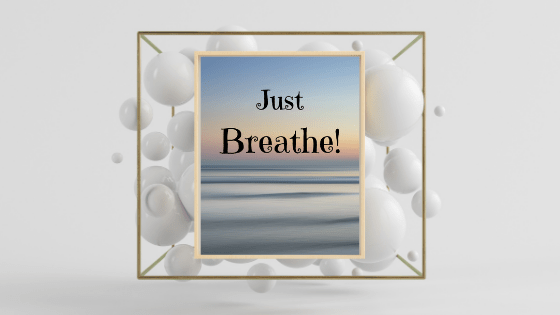 "Printable ""Just Breathe!"""