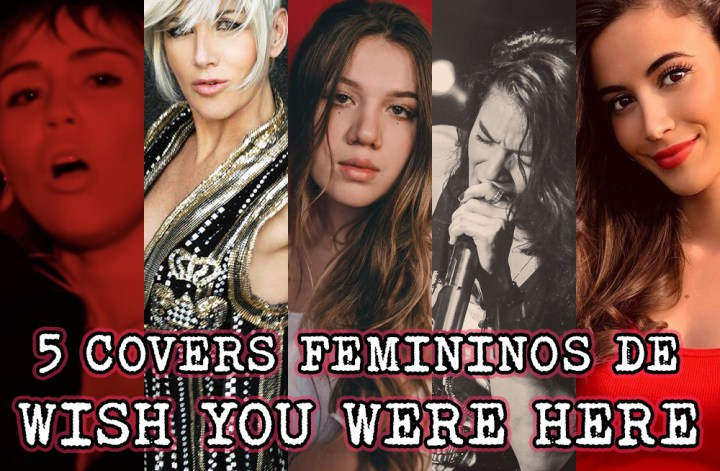 5 covers femininos de Wish You Were Here, do Pink Floyd: mosaico com fotos das artistas Miley Cyrus, Ana Torroja, Elana Dara, Allane Carvalho e Benedetta Caretta