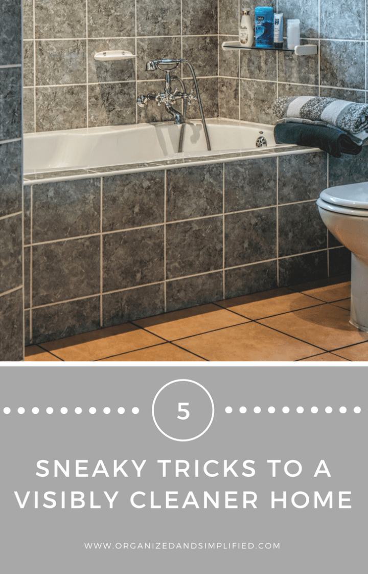 5 sneaky tricks to a visibly cleaner home