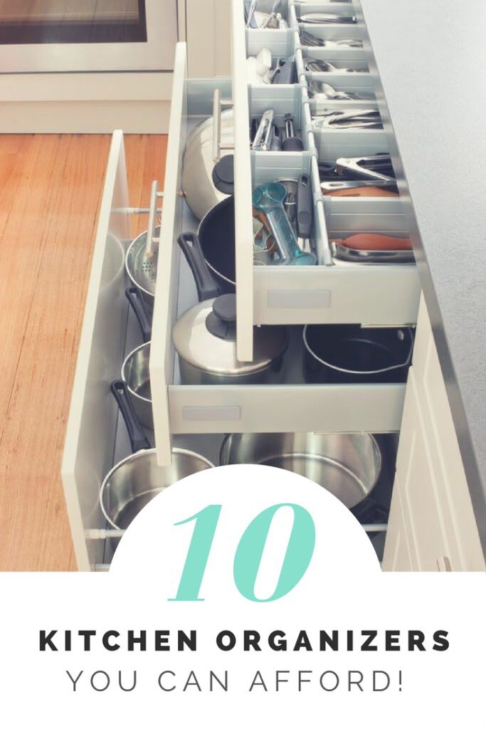 10 Kitchen Organizers You CAN Afford