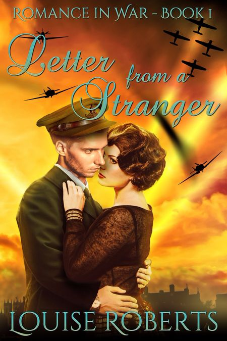 New Release – Letter from a Stranger (Romance in War 1) by Louise Roberts
