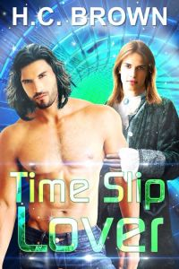 Time Slip Lover by H.C. Brown