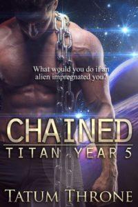 Chained (Titan Year 5) by Tatum Throne