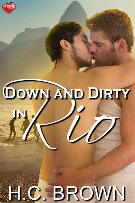 New Release – Down and Dirty in Rio by H.C. Brown