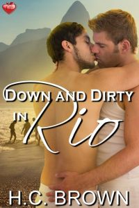Down and Dirty in Rio by H.C. Brown