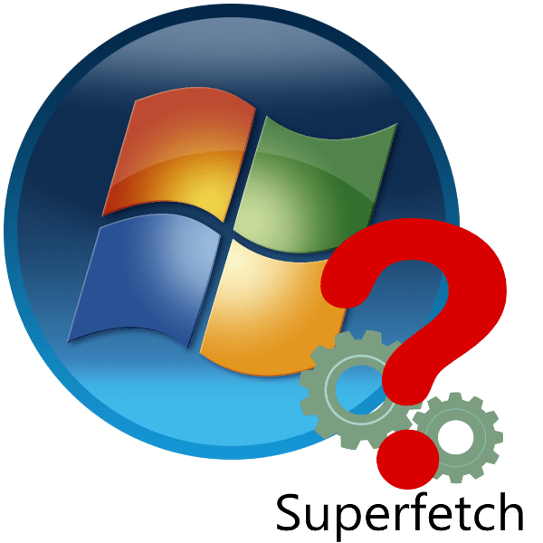 Serviciul Superfetch în Windows 7