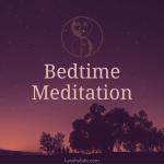 Bedtime Meditation - LunaHolistic.com