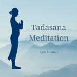 Tadasana Meditation - Empowerment in 4 minutes - Ayla Thomas - LunaHolistic.com