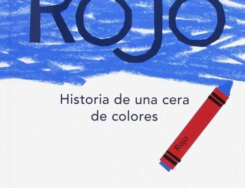 ROJO. HISTORIA DE UNA CERA DE COLORES