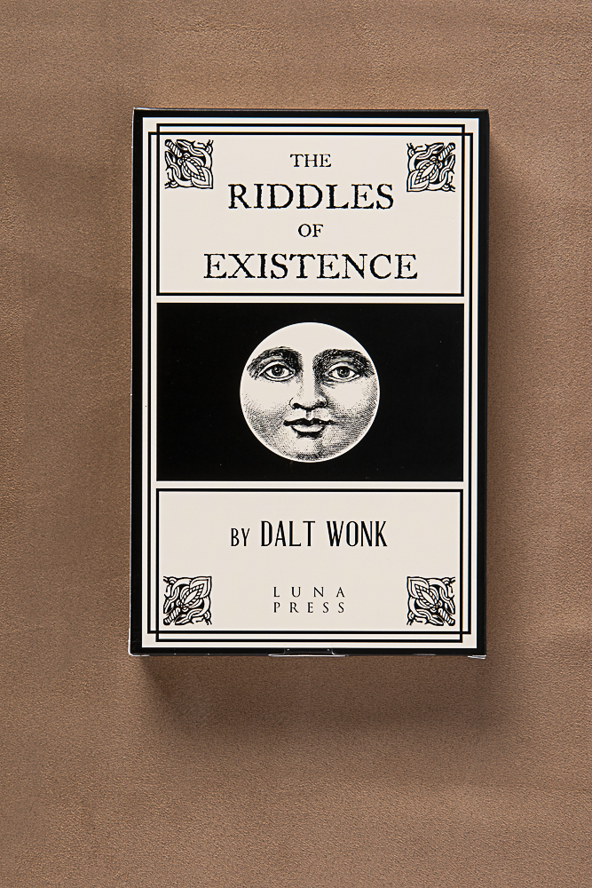 The Riddles Of Existence