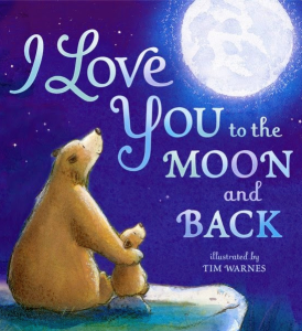 I Love You To The Moon and Back (Book Cover)