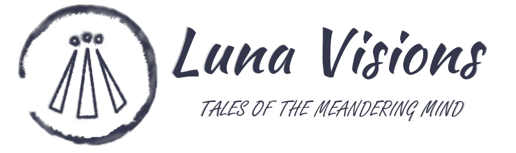 Luna Visions – Tales of the Meandering Mind