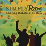 Simply Raw Reversing Diabetes in 30 Days
