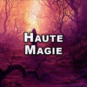 HAUTE MAGIE