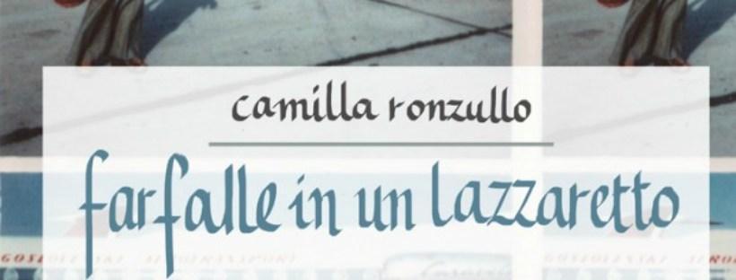 [Flashback] Farfalle in un lazzaretto di Camilla Ronzullo