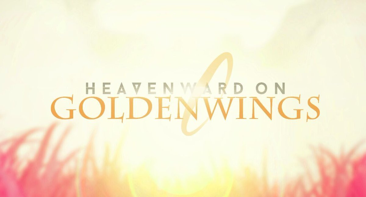 Heavenward on Golden Wings