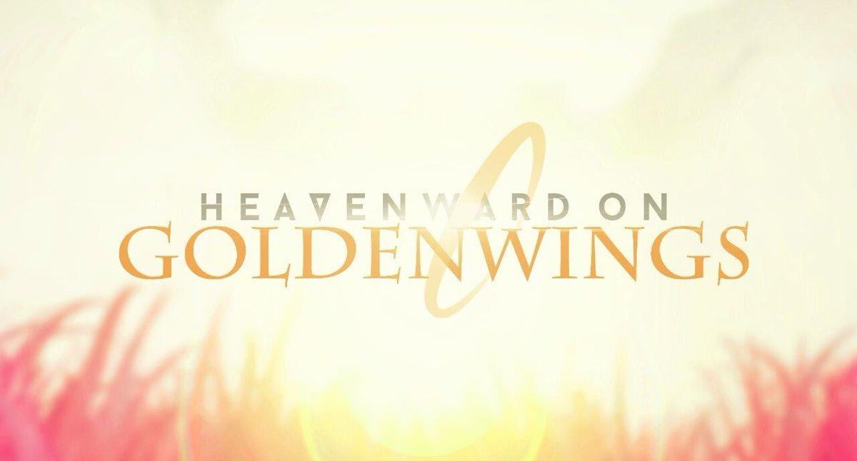 Heavenward on Golden Wings